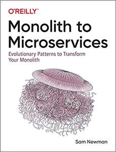 Monolith to Microservices [Early Release]