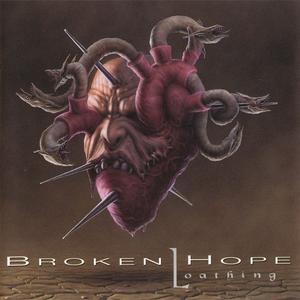 Broken Hope - Loathing (1997) {Metal Blade}