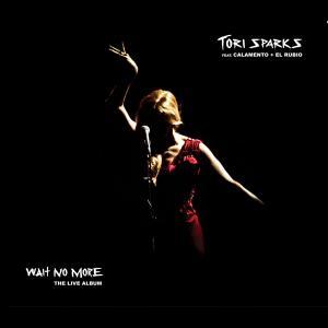 Tori Sparks - Wait No More (Live) (2019)