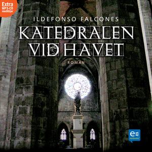 «Katedralen vid havet» by Ildefonso Falcones