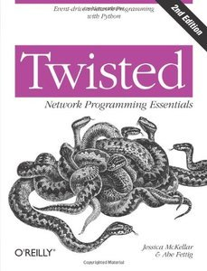 Twisted Network Programming Essentials, Second Edition (Repost)