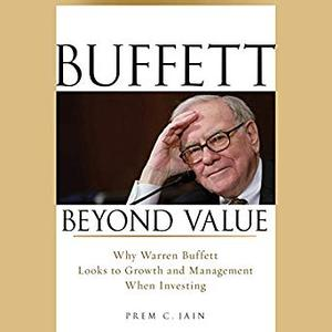 Buffett Beyond Value: Why Warren Buffett Looks to Growth and Management When Investing [Audiobook]