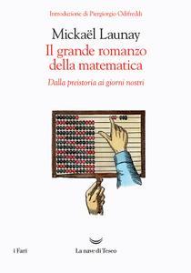 Mickaël Launay - Il grande romanzo della matematica