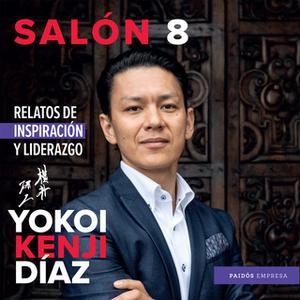 «Salón 8. Relatos de inspiración y liderazgo» by Yokoi Kenji Díaz