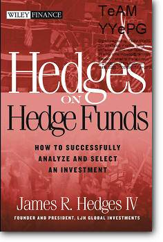 James R. Hedges, «Hedges on Hedge Funds : How to Successfully Analyze and Select an Investment»