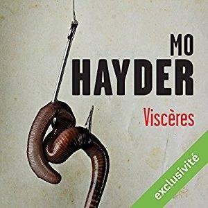 """Mo Hayder, """"Viscères"""""""