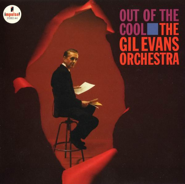 The Gil Evans Orchestra - Out of the Cool (1961) [Reissue 2010] (Repost)