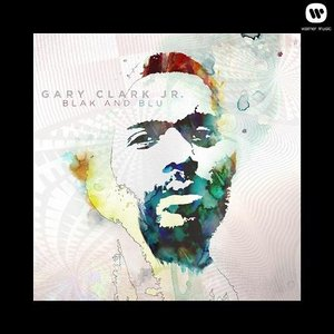 Gary Clark Jr. - Blak and Blu {Deluxe Edition} (2012) [Official Digital Download]