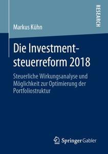 Die Investmentsteuerreform 2018: Steuerliche Wirkungsanalyse und Möglichkeit zur Optimierung der Portfoliostruktur