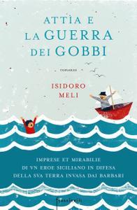 Isidoro Meli - Attia e la guerra dei gobbi