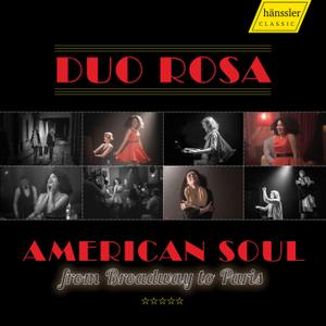Duo Rosa - American Soul from Broadway to Paris (2019) [Official Digital Download 24/96]