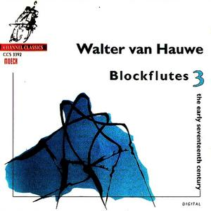 Walter van Hauwe - Blockflutes 3: The Early Seventeenth Century (1992)