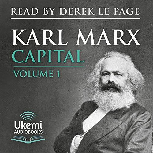 Capital: Volume 1: A Critique of Political Economy [Audiobook]