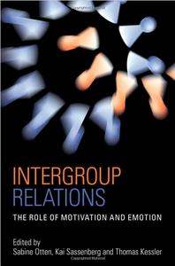Intergroup Relations: The Role of Motivation and Emotion