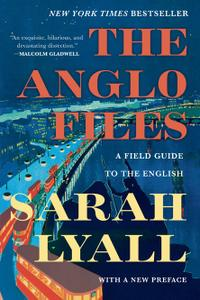 The Anglo Files: A Field Guide to the British, 2nd Edition