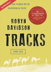 «Tracks - egne veje» by Robyn Davidson