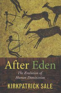 After Eden: The Evolution of Human Domination (Repost)