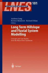 Long Term Hillslope and Fluvial System Modelling: Concepts and Case Studies from the Rhine River Catchment