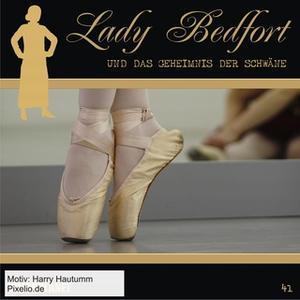 «Lady Bedfort - Folge 41: Das Geheimnis der Schwäne» by John Beckmann,Dennis Rohling,Michael Eickhorst