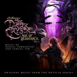 Daniel Pemberton - The Dark Crystal: Age Of Resistance, Vol. 1; 2 (Music from the Netflix Original Series) (2019)