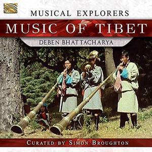 Deben Bhattacharya - Musical Explorers: Music of Tibet (2017)