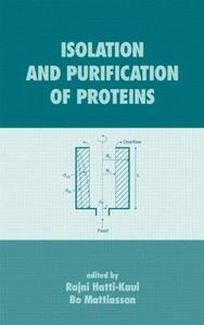Isolation and Purification of Proteins (Biotechnology and Bioprocessing) (Repost)