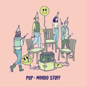 PUP - Morbid Stuff (2019)