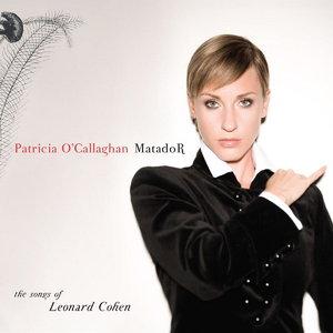 Patricia O'Callaghan - Matador: The Songs Of Leonard Cohen (2012)