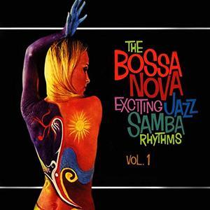 VA - The Bossa Nova Exciting Jazz Samba Rhythms Vol.1 (2019)
