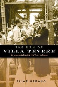 The Man of Villa Tevere by Pilar Urbano