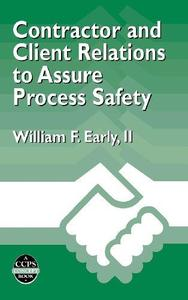 Contractor and Client Relations to Assure Process Safety: A CCPS Concept Book