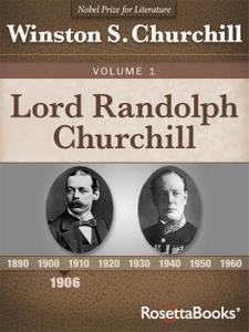Lord Randolph Churchill, Volume I
