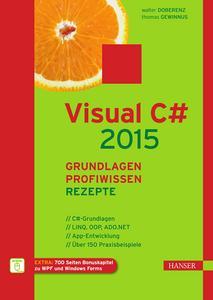 Visual C# 2015 - Grundlagen, Profiwissen und Rezepte (Repost)