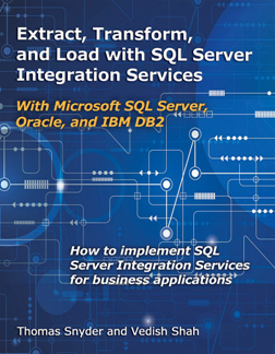 Extract, Transform, and Load with SQL Server Integration Services : With Microsoft SQL Server, Oracle, and IBM DB2