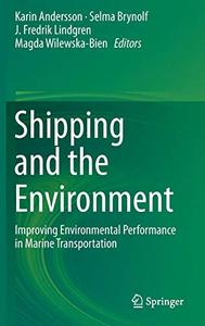 Shipping and the Environment: Improving Environmental Performance in Marine Transportation [Repost]