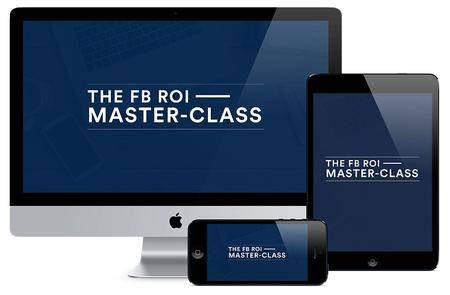 Tom Glover - The Facebook ROI Master-Class (2018)