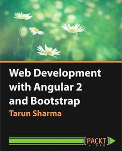 Web Development with Angular 2 and Bootstrap