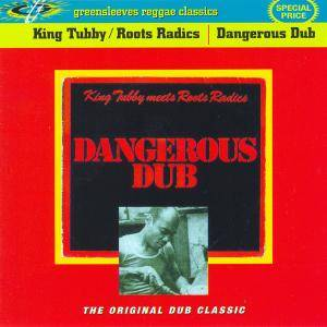 King Tubby meets Roots Radics - Dangerous Dub (1981) {2001 Greensleeves} **[RE-UP]**