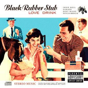Black Rubber Stub - Love Drink [Remastered] (2012/2019) [Official Digital Download 24/96]