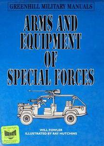 Arms and Equipment of Special Forces (Greenhill Military Manuals)