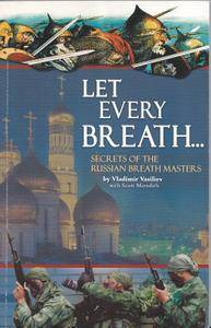 Let Every Breath: Secrets of the Russian Breath Masters (Repost)