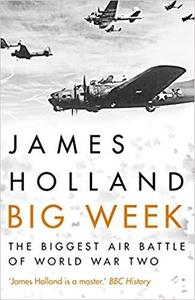 Big Week: The Biggest Air Battle of World War Two [Repost]