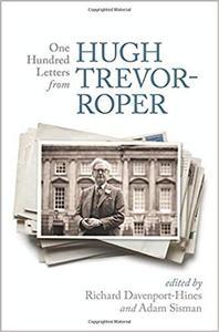 One Hundred Letters From Hugh Trevor Roper