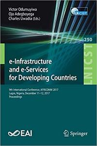 e-Infrastructure and e-Services for Developing Countries: 9th International Conference, AFRICOMM 2017, Lagos, Nigeria, D