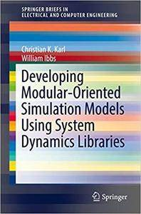 Developing Modular-Oriented Simulation Models Using System Dynamics Libraries [Kindle Edition]