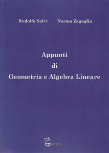 Rodolfo Salvi, Norma Zagaglia - Appunti di Geometria e Algebra Lineare (2011) [Repost]