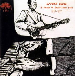 Uptown Blues: A Decade of Guitar-Piano Duets 1927-1937 (1992)