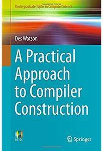 A Practical Approach to Compiler Construction [Repost]