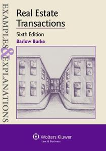Real Estate Transactions: Examples and Explanations, 6e