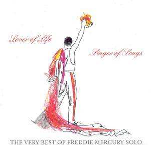 Freddie Mercury - The Very Best of Freddie Mercury Solo: Lover of Life, Singer of Songs (2006) Repost
